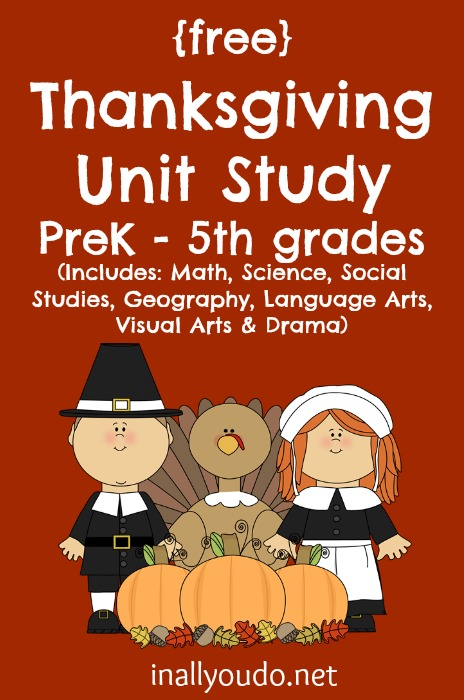 This {free} Thanksgiving Unit Study includes activities for Math, Science, Social Studies, Geography, Language Arts, Visual Arts & Drama!! :: www.inallyoudo.net