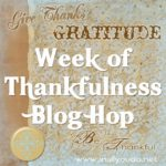 ABC's of Thankfulness – Part 2