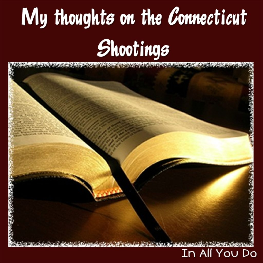 My thoughts and reaction to the Connecticut shootings