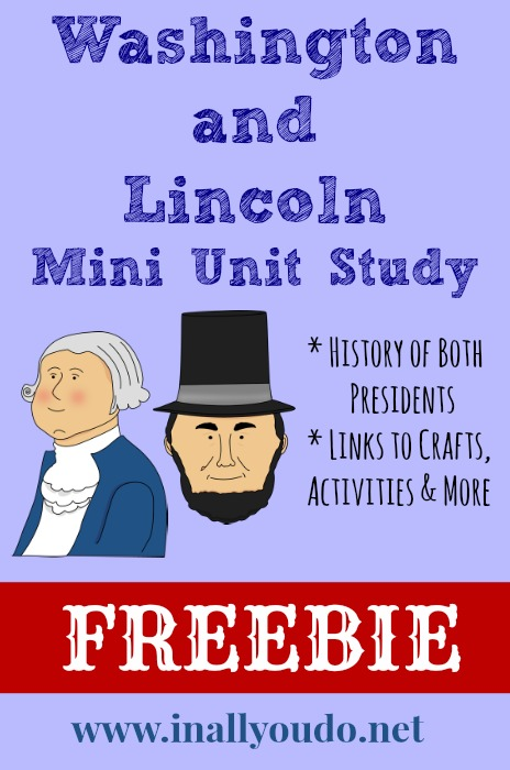 FREE Washington & Lincoln Mini Unit includes history of both President's, links to crafts, activities and MORE!! :: www.inallyoudo.net