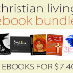 Christian Living eBook Bundle only $7.40!!!!