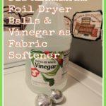DIY Aluminum Foil Dryer Balls & Vinegar as Fabric Softener