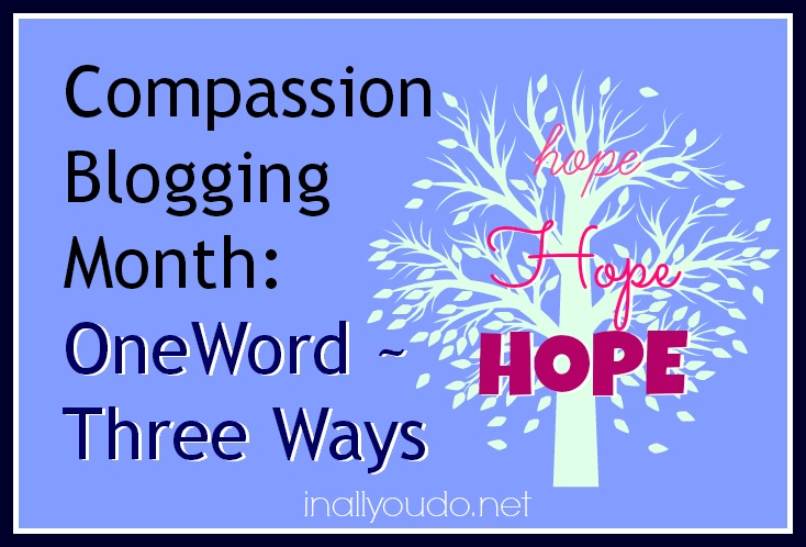 Compassion Blogging Month: ONE word…THREE ways