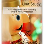 The Nutcracker Unit Study Review