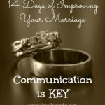 14 Days of Improving Your Marriage: Day 2 ~ Communication is Key