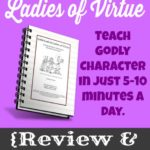 Teaching Character {Little Lads & Ladies of Virtue Review & GIVEAWAY}