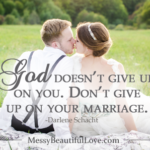 Marriage is Messy...and Beautiful
