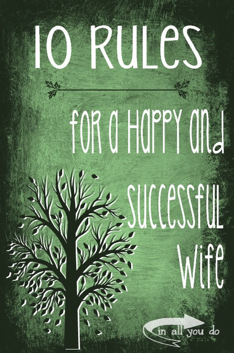 10 Rules for a Happy and Successful Wife