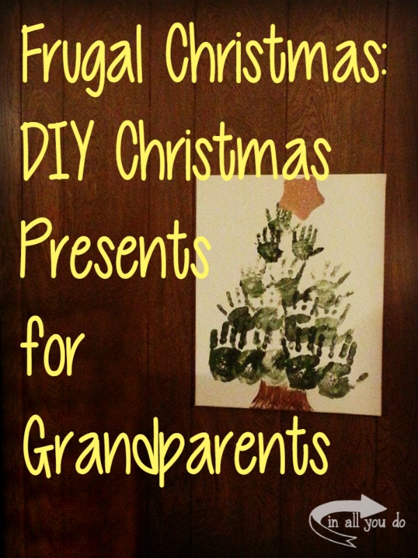 DIY Christmas Presents for Grandparents - Life of a Homeschool Mom
