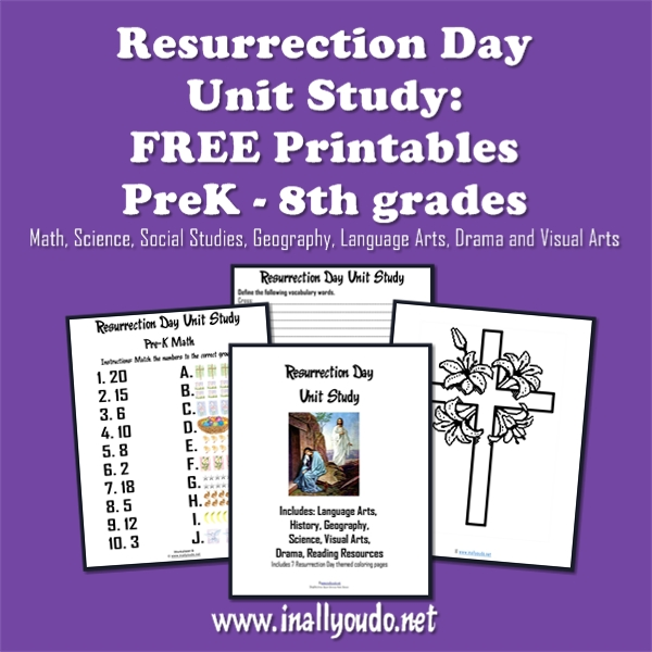 This Resurrection Day Unit Study {PreK-8th grades} includes Math, Science, Social Studies, Geography, Language Arts, Drama and Visual Arts! :: www.inallyoudo.net