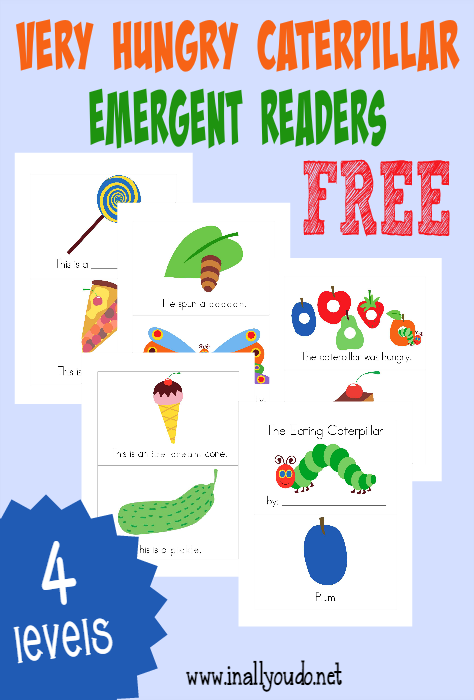 "Celebrate ""The Hungry Caterpillar"" Day, March 20, with these fun and FREE Hungry Caterpillar Emergent Readers! {4 levels in both color & black and white} :: www.inallyoudo.net"