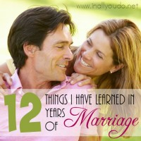 In our 12 years of marriage, we have been through more than our share of trials and tribulation. Here are 12 things I have learned so far. :: www.inallyoudo.net