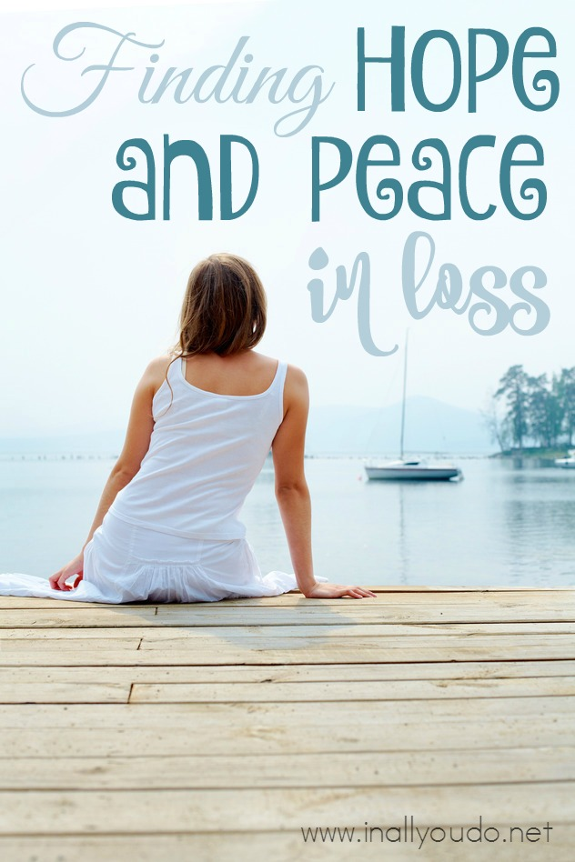 If you're facing loss this year, don't despair...there is HOPE and PEACE in the midst of loss. :: www.inallyoudo.net