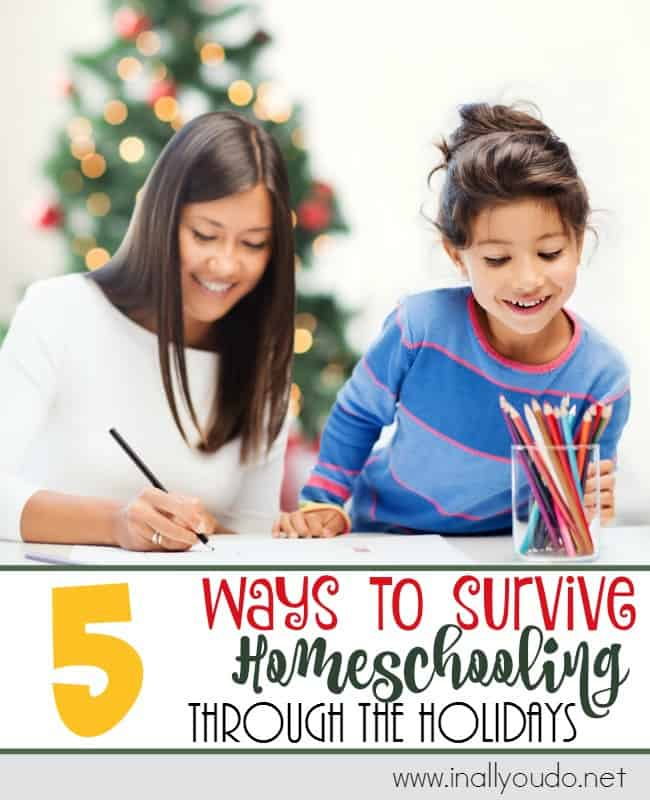 The holidays are upon us! But that doesn't mean homeschooling stops. Here are 5 ways to survive homeschooling through the holidays and come out full of Christmas cheer! :: www.inallyoudo.net