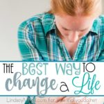 The Best Way to Change a Life
