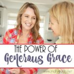 The Power of Generous Grace