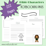 12 Bible Characters Notebooking Pages {222 pages}