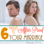6 Ways to Affair-Proof Your Marriage