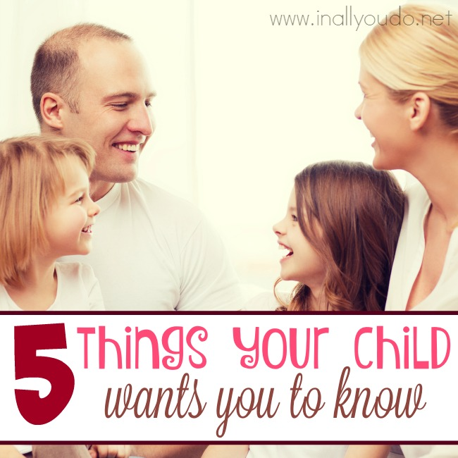 5 Things Your Child Wants You to Know