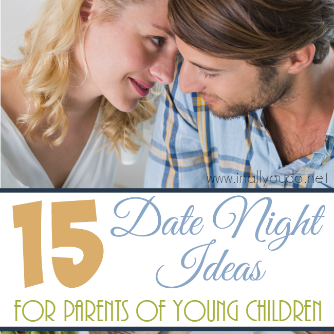 15 Date Night Ideas for Parents of Young Children
