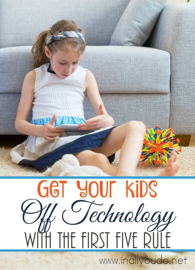 Getting your kids off technology can be difficult at times. We use the First Five Rule to help! {includes FREE printable} :: www.inallyoudo.net