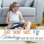 Get Kids Off Technology with the First Five Rule