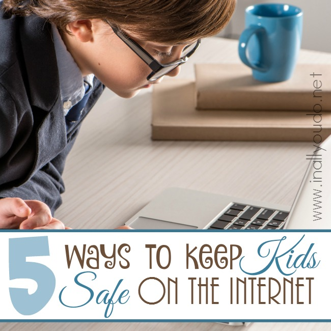 5 Ways to Keep Kids Safe on the Internet
