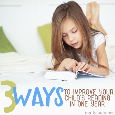 3 Ways to Improve Your Child's Reading in One Year
