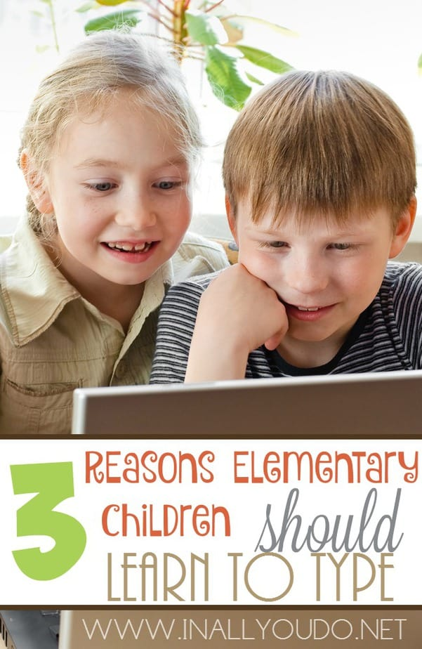 Learning to type is not just for high schoolers! Now your Elementary children can learn to type and here's 3 reasons I believe they should! :: www.inallyoudo.net