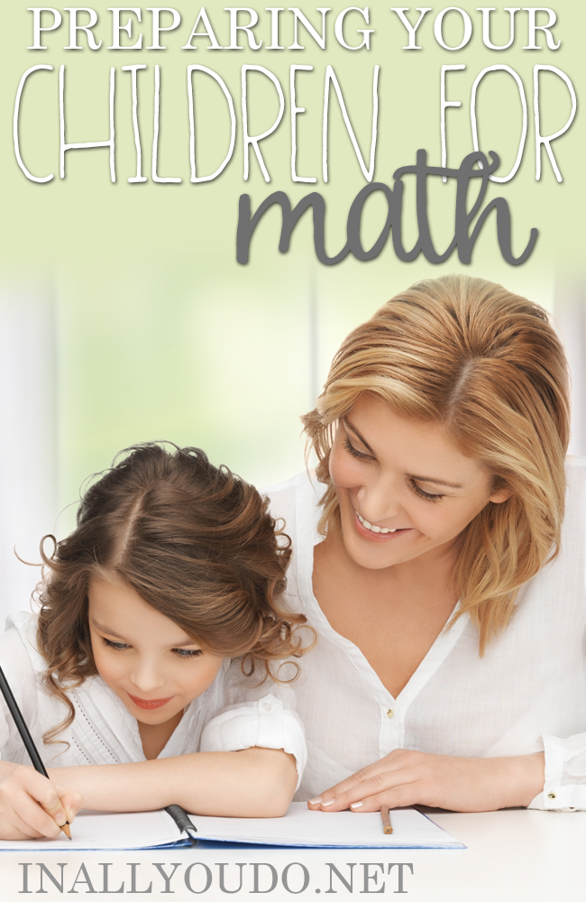 Is your child prepared for math? Do you know how to prepare them to have less stress and more success? These are things we do in our own house to help! :: www.inallyoudo.net