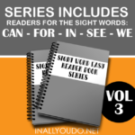 Sight Word Early Readers – Vol 3 {can, for, in, see, we}