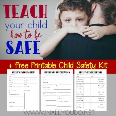 Teach Your Child How to be Safe + free printable child safety kit