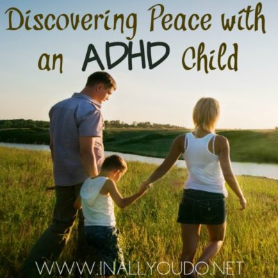 Discovering Peace with an ADHD Child