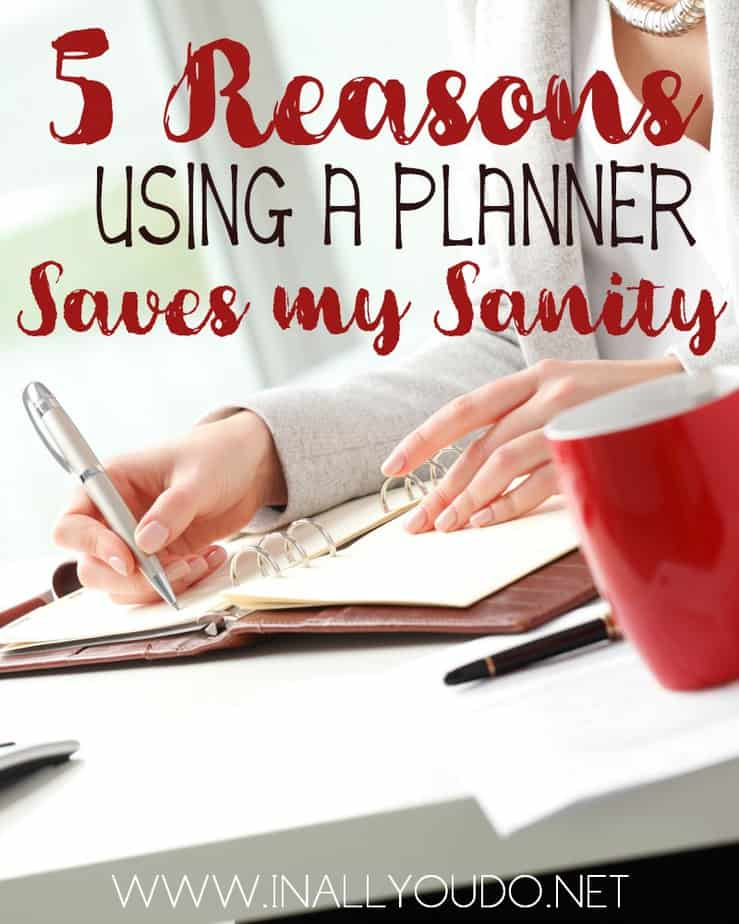 Do you use a planner for your personal and/or work life? I have used one for several years and it has seriously saved my sanity! Find out how... :: www.inallyoudo.net