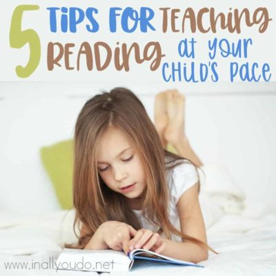 5 Tips for Teaching Reading at Your Child's Pace