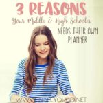 3 Reasons Your Middle & High Schooler Needs their Own Planner
