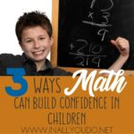 3 Ways Math Can Build Confidence in Children