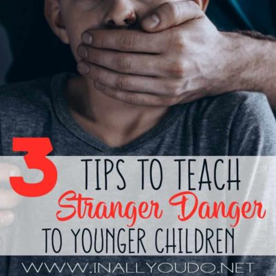 3 Tips to Teach Stranger Danger to Younger Children
