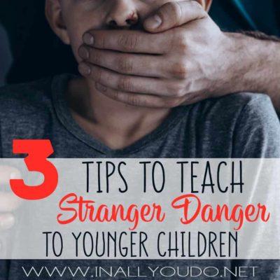 3 Tips to Teach Stranger Danger to Younger Children