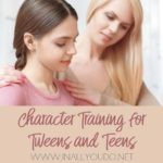 Character Training for Tweens & Teens