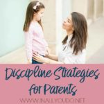 Discipline Strategies for Parents