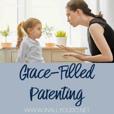 Grace-Filled Parenting