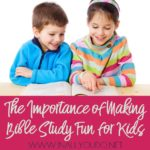 The Importance of Making Bible Study Fun for Kids