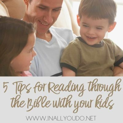 5 Tips for Reading Through the Bible with Your Kids