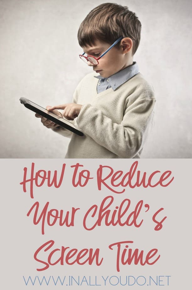 Most kids spend entirely too much time on screens. From television to laptops, tablets, and cell phones kids seem to be glued to a screen from the moment they wake up to the time they fall asleep. But there is hope! :: www.inallyoudo.net