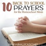 10 Back to School Prayers for the Homeschool Mom