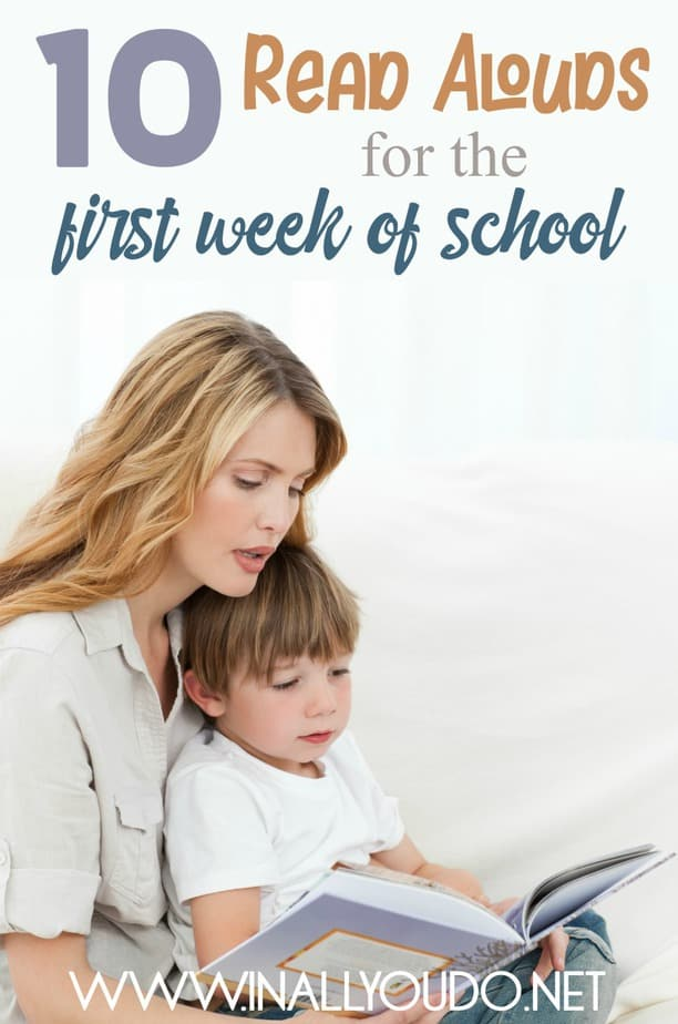 The first week of school is exciting, but it can also be intimidating, even for homeschoolers. Here are 10 Read Alouds for the First Week of School your kids are sure to love! :: www.inallyoudo.net