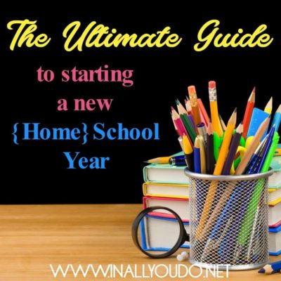 The Ultimate Guide to Starting a New {Home} School Year