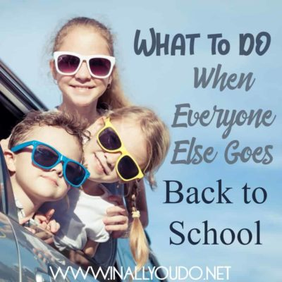 What To Do When Everyone Else Goes Back-to-School