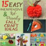 15 Easy, Inexpensive and Kid-Friendly Fall Craft Ideas